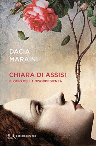 Chiara di Assisi. Elogio della disobbedienza