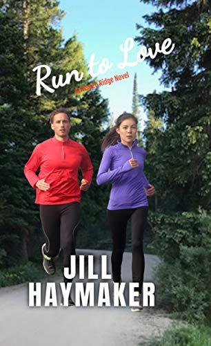 Run to Love (Aspen Ridge Book 7) by [Jill Haymaker]