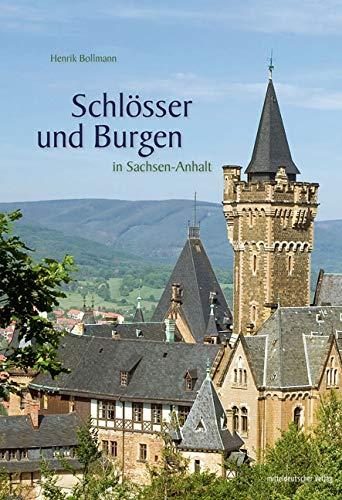 Schlösser und Burgen in Sachsen-Anhalt: Bild-Text-Band // NEU AUFGELEGT