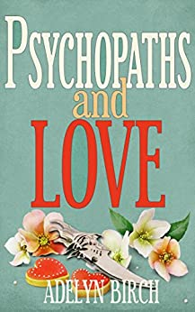 Psychopaths and Love by [Adelyn Birch]