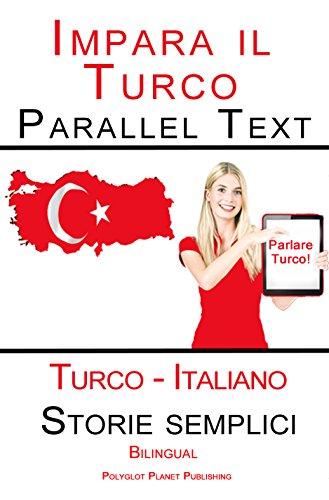 Imparare il Turco - Parallel Text (Italiano - Turco) Storie semplici (Bilingual)