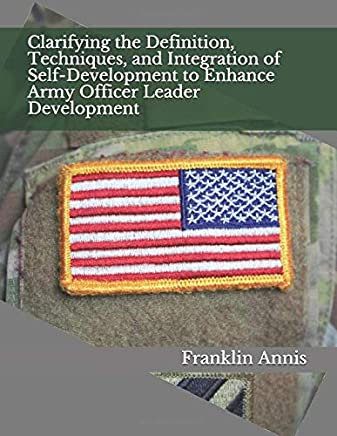 Clarifying the Definition, Techniques, and Integration of Self-Development to Enhance Army Officer Leader Development