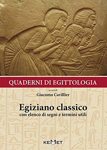Quaderni di egittologia: egiziano classico. Elementi e nozioni di grammatica