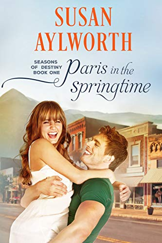 Paris in the Springtime: Seasons of Destiny: A Sweet Small Town Romance Series Book 1