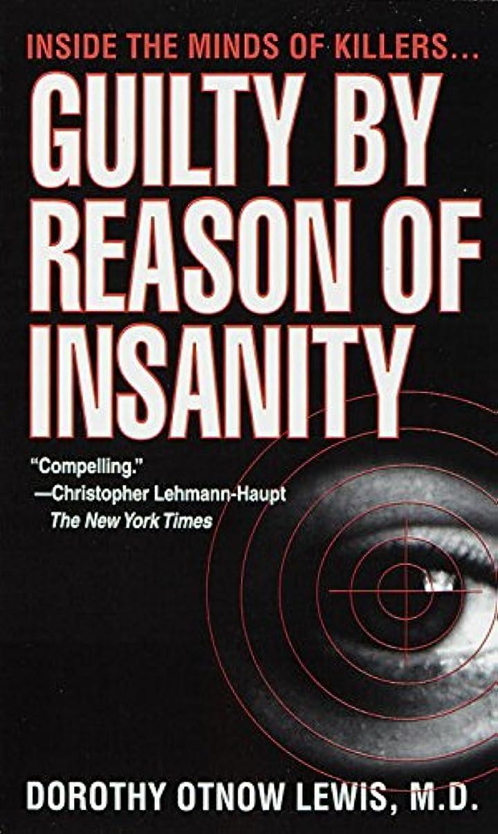 メキシコ間違いラビリンスGuilty by Reason of Insanity: A Psychiatrist Explores the Minds of Killers (English Edition)