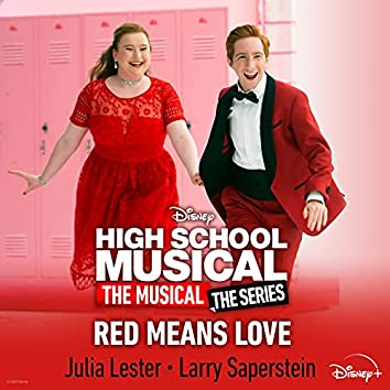 """Red Means Love (From """"High School Musical: The Musical: The Series (Season 2)"""")"""