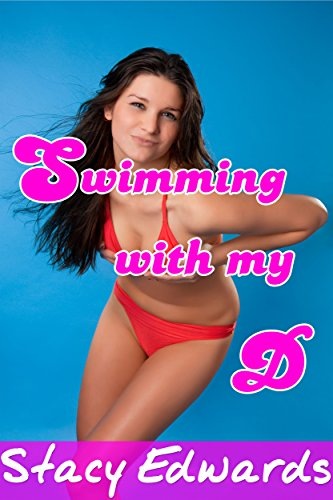 Swimming with my D (Taboo Man of the House Erotica) (English Edition)