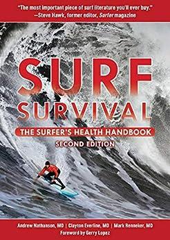 Surf Survival: The Surfer's Health Handbook by [Andrew Nathanson, Clayton Everline, Mark Renneker]