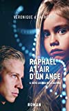 Raphaël a l'air d'un ange: thriller d'anticipation