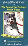 Meg Mackintosh and the Case of the Curious Whale Watch: A Solve-It-Yourself Mystery...