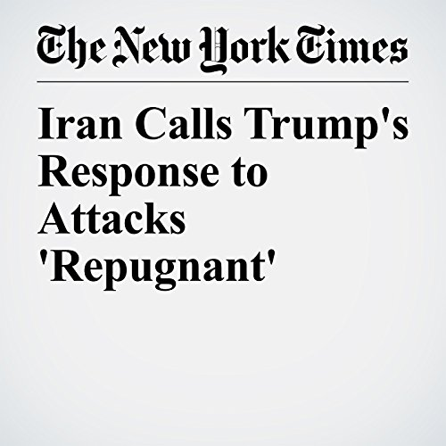 Iran Calls Trump's Response to Attacks 'Repugnant' audiobook cover art