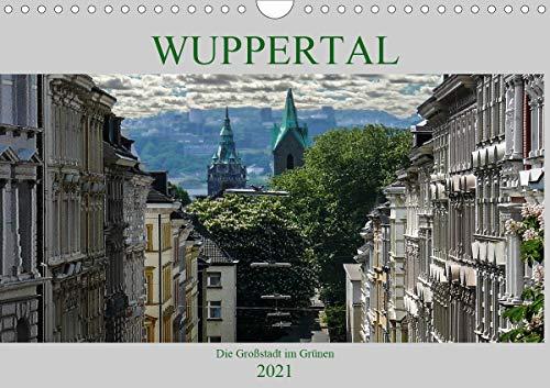 Wuppertal - Die Großstadt im Grünen (Wandkalender 2021 DIN A4 quer)