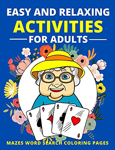 Compare Textbook Prices for Easy and Relaxing Activities for Adults Mazes Word Search Coloring Pages: Fun Game and Activity Book for Dementia and Alzheimers Patients Memory and ... Elderly Women and Men Puzzle Gift for Senior  ISBN 9798711057208 by Lee, Justina