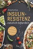 Insulinresistenz natürlich behandeln von Alicja Kurzius