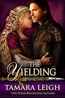 THE YIELDING: A Medieval Romance (Age of Faith Book 2) by [Tamara Leigh]