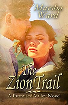The Zion Trail (Promised Valley Book 1) by [Marsha Ward]