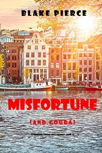 Misfortune (and Gouda) (A European Voyage Cozy Mystery—Book 4) by [Blake Pierce]