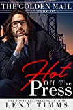 Hot Off the Press: Steamy Action & Adventure Romance (The Golden Mail Book 1)