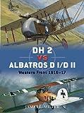 DH 2 vs Albatros D I/D II: Western Front 1916 (Duel Book 42)