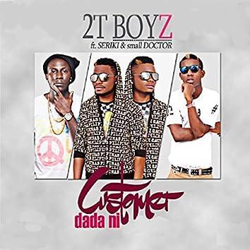2T Boyz - Customer Dada Ni