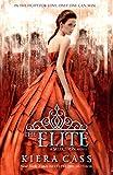 The Elite: Kiera Cass: Book 2 (The Selection)