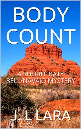 BODY COUNT: A SHERIFF KATY BELL/NAVAJO MYSTERY by [J. L  LARA]