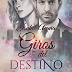 Giros del destino [Twists of Fate] audiobook cover art