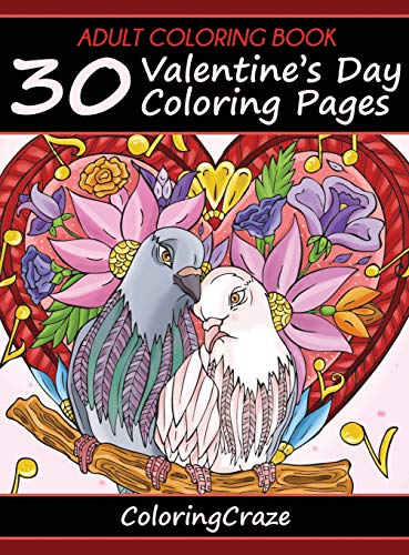 Adult Coloring Book: 30 Valentine's Day Coloring Pages (1) (I Love You...