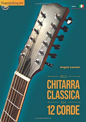 Dalla chitarra classica alla 12 corde (Acustica)