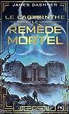 L'épreuve Tome 3 - Le Remède Mortel
