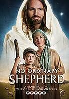 No Ordinary Shepherd - A Heartwarming Christmas Tale of Faith.... and Miracles
