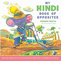 My Hindi Book of Opposites: Hindi Written in English for Easy Understanding
