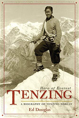 Tenzing: Hero of Everest : A Biography of Tenzing Norgay