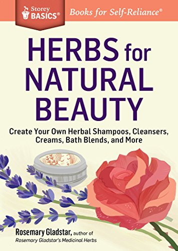 Herbs for Natural Beauty: Create Your Own Herbal Shampoos,