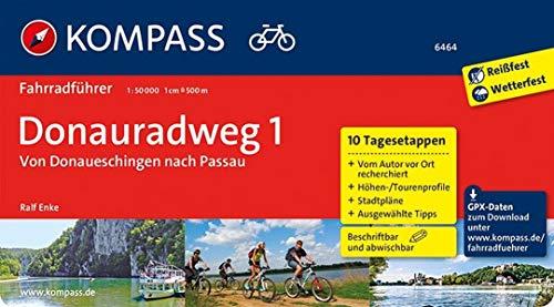 KOMPASS Fahrradführer Donauradweg 1, von Donaueschingen nach Passau: Fahrradführer mit 10 Tagesetappen und Routenkarten im optimalen Maßstab und GPX-Daten zum Download..