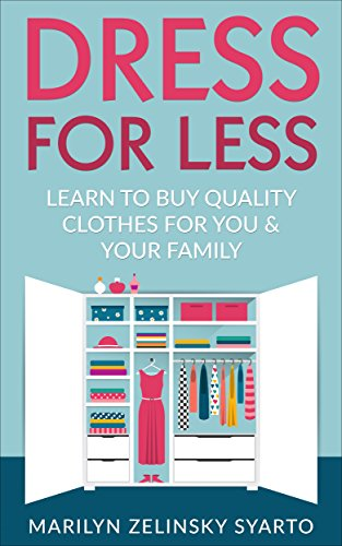 Dress for Less: Learn to Buy Quality Clothes for You & Your Family (A Two Frugal Fairfielders Guide-- Book 1) (English Edition)