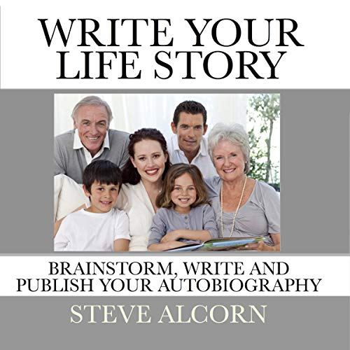 Write Your Life Story Audiobook By Steve Alcorn cover art