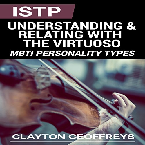 ISTP: Understanding & Relating with the Virtuoso audiobook cover art