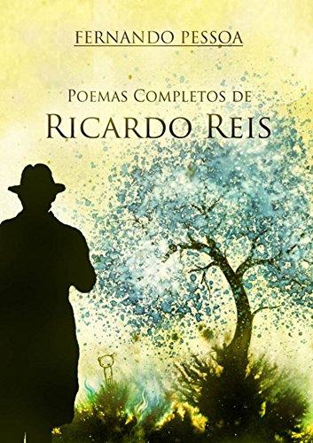 Poemas Completos de Ricardo Reis: Antologia poética do heterónimo de Fernando Pessoa, Ricardo Reis (Portuguese Edition)