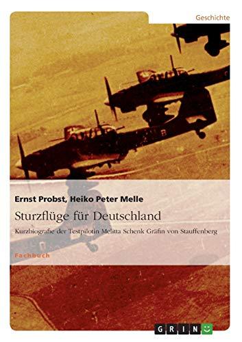 Sturzflüge für Deutschland: Kurzbiografie der Testpilotin Melitta Schenk Gräfin von Stauffenberg