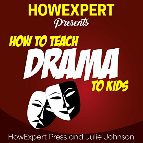 How to Teach Drama to Kids cover art