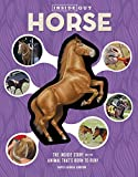 Inside Out Horse: The Inside Story on the Animal That's Born to Run!
