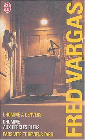 Fred Vargas Coffret en 3 volumes : L'homme aux cercles bleus ; L'homme à l'envers ; Pars vite et reviens tard