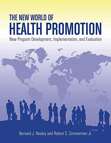 The New World of Health Promotion: New Program Development, Implementation, and Evaluation: New Program Development,...