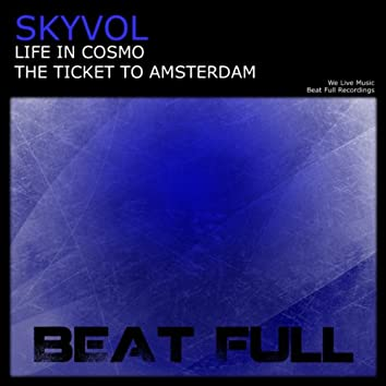 Life In Cosmo / The Ticket To Amsterdam