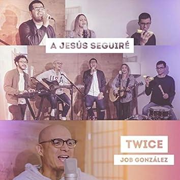 A Jesús Seguiré (feat. Job González)