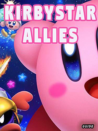 Kirby Star Allies Guide, Beginners Tricks/Tips/Walkthrough (English Edition)