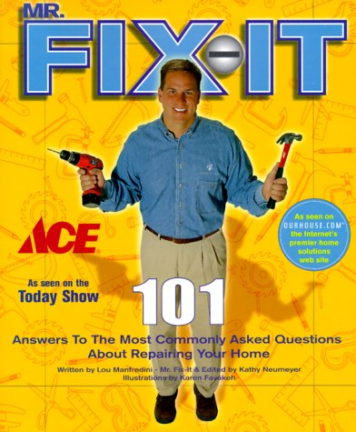 Mr Fix-It: 101 Answers to the Most Commonly Asked Questions About Repairing Your Home
