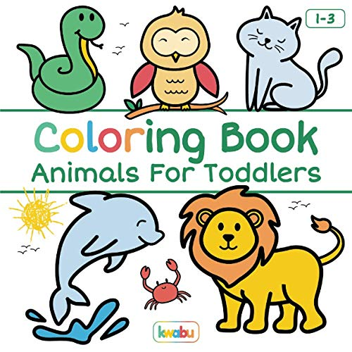 Coloring Book Animals For Toddlers: First Doodling For Children Ages 1-3 -...