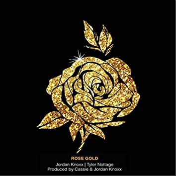 Rose Gold (feat. Tyler Nottage & Cassie)